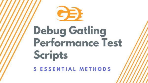 A look at multiple different ways of debugging your Gatling load test scripts