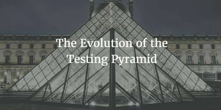 The Evolution of the Testing Pyramid