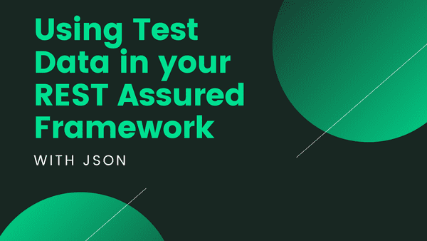 A look at one way of using JSON test data in your REST Assured tests