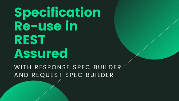 How to use RequestSpecBuilder and ResponseSpecBuild in REST Assured - this post will show you how to make your REST Assured code more efficient